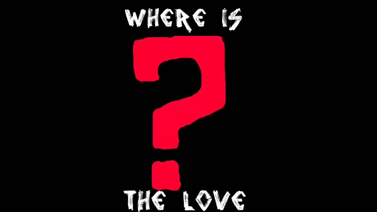 where is the love Where is the love lyrics: everybody is having sex these days like sex is going out of style / you know what i'm saying / nobody is in love any more / you know what i'm saying / once upon a time, you had to.